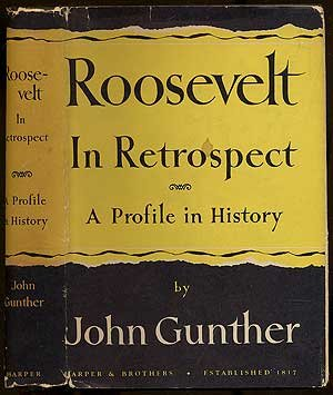 Roosevelt In Retrospect by John Gunther