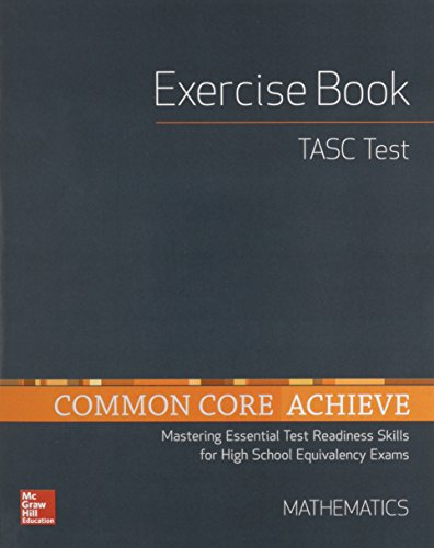 Common Core Achieve, TASC Exercise Book Mathematics (BASICS & ACHIEVE)