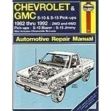 Chevrolet S-10 Gmc S-15 and Olds Bravada Automotive Repair Manual, 1982-1992 (Haynes automotive repair manual series)