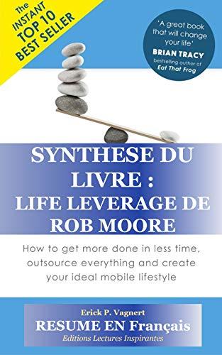 Amazon Com Resume Du Livre Life Leverage De Rob Moore