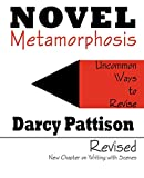 Novel Metamorphosis: Uncommon Ways to Revise, 2nd edition