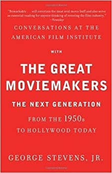 Book Conversations at the American Film Institute with the Great Moviemakers: The Next Generation January 28, 2014