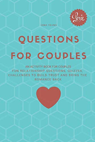 Questions for couples: an activity book for couples: Fun relationship questions, quizzes, challenges to build trust and bring the romance back -