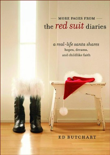 More Pages from the Red Suit Diaries: A Real-Life Santa Shares Hopes, Dreams, and Childlike Faith
