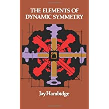 The Elements of Dynamic Symmetry (Dover Art Instruction) by Hambidge, Jay (2000) Paperback