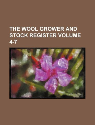 The Wool grower and stock register Volume 4-7 PDF