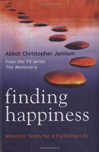 Finding Happiness: Monastic Steps for a Fulfilling Life PDF