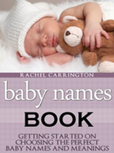 Baby Names Book Getting Started On Choosing The Perfect And Meanings By