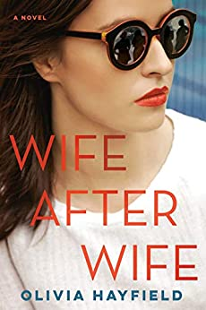 Wife After Wife by [Hayfield, Olivia]