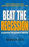 img - for [(Beat the Recession: A Blueprint for Business Survival )] [Author: Nicholas Bate] [Mar-2009] book / textbook / text book