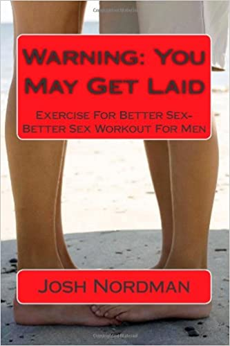 Warning: you may get laid: Josh Nordman: 9781483924465: Amazon.com: Books