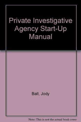 Private Investigative Agency Start Up Manual