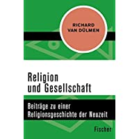 Religion und Gesellschaft: Beiträge zu einer Religionsgeschichte der Neuzeit