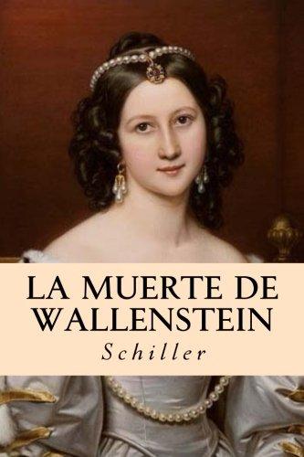 La Muerte de Wallenstein Tapa blanda – 1 dic 2016 Schiller Createspace Independent Pub 1540748294 General