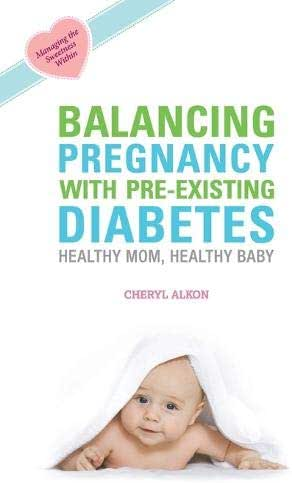 Balancing Pregnancy with Pre-existing Diabetes: Healthy Mom, Healthy Baby