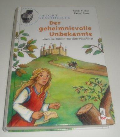 Der geheimnisvolle Unbekannte - Zwei Ratekrimis aus dem Mittelalter