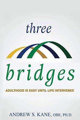 Three Bridges: Adulthood is Easy Until Life Intervenes - Bridge Andrews