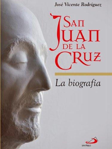 Descargar Libro San Juan De La Cruz. La Biografía José Vicente Rodríguez