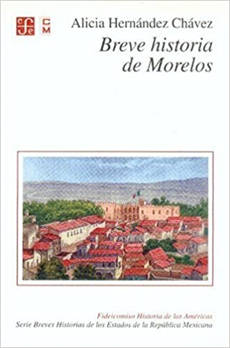 Breve historia de Morelos (Brief Histories of Mexican States) (Spanish Edition): Hernández Chávez Alicia: 9789681663353: Amazon.com: Books