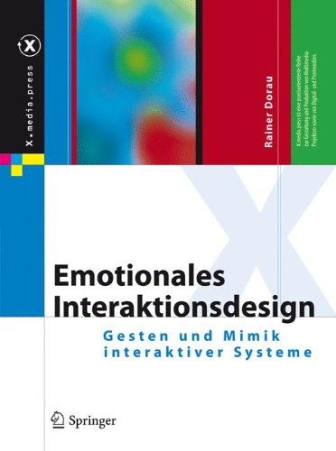 Emotionales Interaktionsdesign: Gesten und Mimik interaktiver Systeme (X.media.press) (German Edition)
