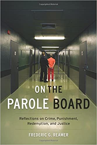 On the Parole Board: Reflections on Crime, Punishment, Redemption