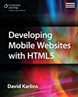 Developing Mobile Websites with HTML5 Front Cover