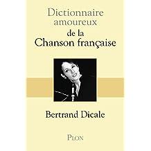 Dictionnaire amoureux de la chanson française (DICT AMOUREUX) (French Edition)