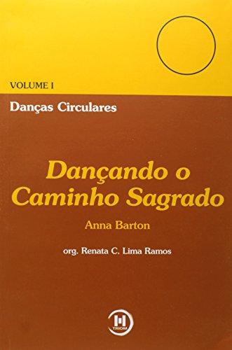 Danças Circulares. Dançando O Caminho Sagra - Volume I