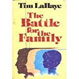 The Battle for the Family, Tim LaHaye, 0800712773