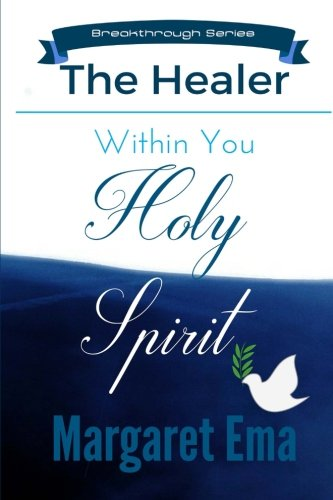 Spirit Healer (Holy Spirit the Healer within You)