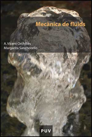Descargar Libro Mecànica De Fluids A. Vicent Orchillés