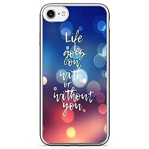 iPhone 8 Transparent Edge Phone case Life Goes On Phone Case With You Phone Case Love iPhone 8 Cover with Transparent Bumper