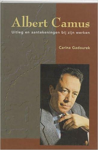 Albert Camus Uitleg En Aantekeningen Bij Zijn Werken