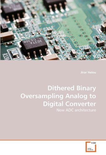 Dithered Binary Oversampling Analog to Digital Converter: New ADC architecture