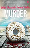 White Chocolate Peanut Butter & Murder: An Oceanside Cozy Mystery Book 47 (Volume 47) by  Susan Gillard in stock, buy online here