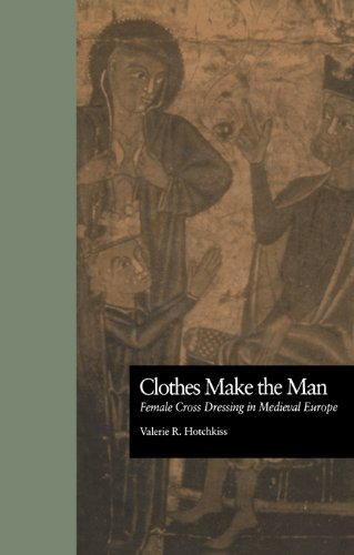 Clothes Make the Man: Female Cross Dressing in Medieval Europe (New Middle Ages) (English Edition)
