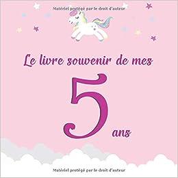 Le Livre Souvenir De Mes 5 Ans Livre A Personnaliser Pour