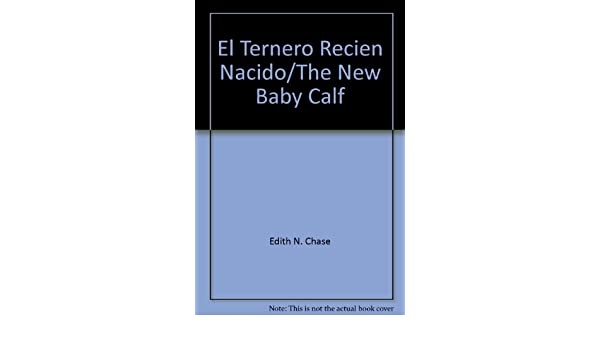 El Ternero Recien Nacido/The New Baby Calf (Spanish Edition ...