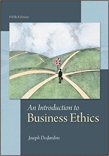 An Introduction to Business Ethics: Joseph R  DesJardins