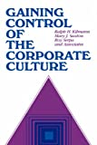 Gaining Control of the Corporate Culture, Ralph H. Kilmann and Mary J. Saxton, 0875896669