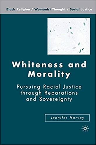 Whiteness and Morality: Pursuing Racial Justice Through
