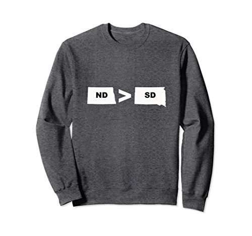 Unisex North Dakota is Greater Than South Dakota ND>SD Sweatshirt XL: Dark - Dakota Greater Classics