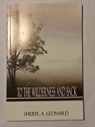 To the wilderness and back : A personal Journey