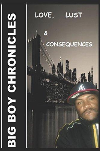 Read Online Big  Boy  Chronicles;  Lust, Love & Consequences pdf epub