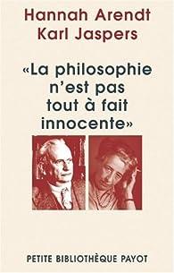La philosophie n'est pas tout à fait innocente par Hannah Arendt