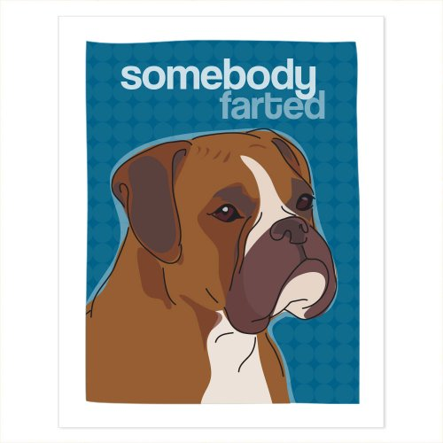 Pop Art Boxer - Boxer Dog Art - Somebody Farted - Pop Doggie Dog Art Poster Sign Prints with Funny Sayings - 8 by 10 inches