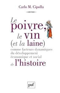 Le poivre, le vin (et la laine) comme facteurs dynamiques du développement économique et social de l'histoire par Carlo Cipolla