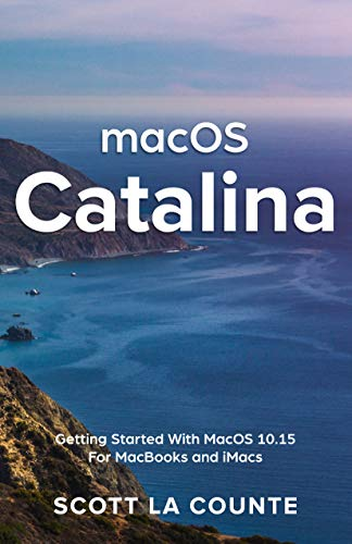 MacOS Catalina: Getting Started with MacOS 10.15 for MacBooks and iMacs Epub