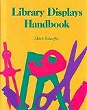 Library Displays Handbook, Mark Schaeffer, 0824208013