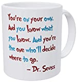 Wampumtuk Dr. Seuss Quotes You're On Your Own. And You're The One Who'll Decide Where To Go. Funny Coffee Mug 11 Ounces Inspirational And Motivational